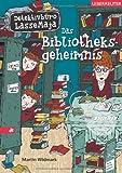 Das Bibliotheksgeheimnis: Detektivbüro LasseMaja Bd. 12
