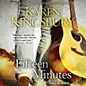 Fifteen Minutes: A Novel (       UNABRIDGED) by Karen Kingsbury Narrated by Kirby Heyborne