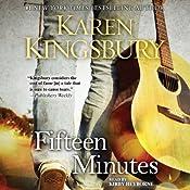 Fifteen Minutes: A Novel | [Karen Kingsbury]