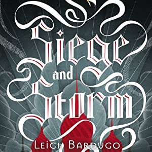 Siege and Storm | [Leigh Bardugo]