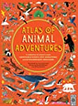 Atlas of Animal Adventures: A Collect...