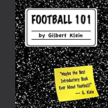 Football 101 Audiobook by Gilbert Klein Narrated by Jack Hicks