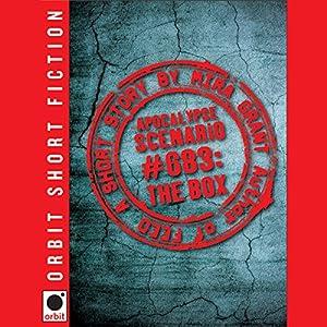 Apocalypse Scenario #683: The Box | [Mira Grant]