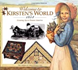 img - for Welcome to Kirsten's World, 1854: Growing Up in Pioneer America (American Girl) book / textbook / text book