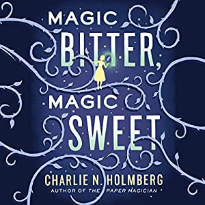 Magic Bitter, Magic Sweet Audiobook