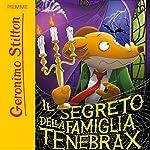 Il segreto della famiglia Tenebrax | Geronimo Stilton