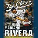 The Closer: Young Readers Edition Hörbuch von Mariano Rivera Gesprochen von: Jon Curry