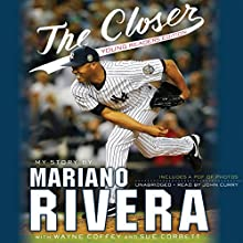The Closer: Young Readers Edition (       UNABRIDGED) by Mariano Rivera Narrated by Jon Curry