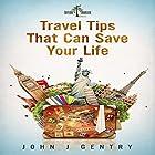Travel Tips That Can Save Your Life Hörbuch von John Gentry Gesprochen von: Colin Newcomer