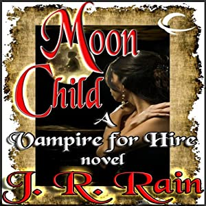 Moon Child: Vampire for Hire, Book 4 | [J. R. Rain]