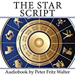 The Star Script: How Astrology Helps Finding Out Who You Are: Scholarly Articles, Volume 8 | Peter Fritz Walter