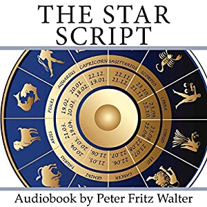 The Star Script: How Astrology Helps Finding Out Who You Are Audiobook
