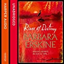 River of Destiny (       UNABRIDGED) by Barbara Erskine Narrated by Gina Peach