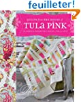 Quilts from the House of Tula Pink: 2...