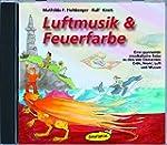 Luftmusik & Feuerfarbe (CD): Eine spa...