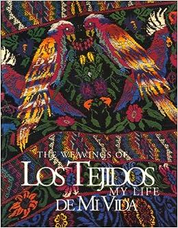 Los Tejidos De Mi Vida: The Weavings of My Life (Dunlop Art Gallery
