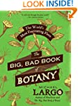 The Big, Bad Book Of Botany: The Worl...