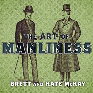 The Art of Manliness Hörbuch