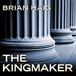 The Kingmaker: Sean Drummond Series, Book 3 | Brian Haig
