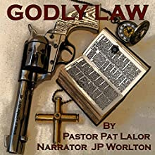 Godly Law Audiobook by Pastor Pat Lalor Narrated by JP Worlton