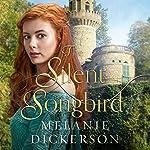 The Silent Songbird | Melanie Dickerson
