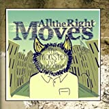 All The Right Moves - The Monster I