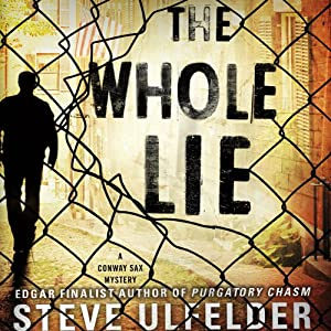 The Whole Lie: Conway Sax, Book 2 | [Steve Ulfelder]