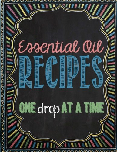 Essential Oil Recipes: One Drop at a Time (Young Living Oils Book compare prices)