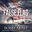 False Flag: The Boston Brahmin, Book 4 Audiobook by Bobby Akart Narrated by Joseph Morton