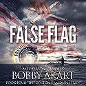 False Flag: The Boston Brahmin, Book 4 Audiobook by Bobby Akart Narrated by Joseph Morton