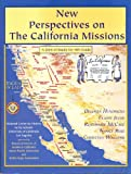New Perspectives on the California Missions: A Unit of Study for 4th Grade