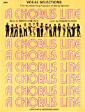 img - for A Chorus Line: Vocal Selections from the Joseph Papp Production of Michael Bennett's A Chorus Line book / textbook / text book