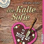 Die Kalte Sofie | Felicitas Gruber