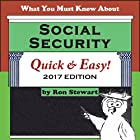 What You Must Know About Social Security Quick & Easy: 2017 Edition Hörbuch von Ron Stewart Gesprochen von: Sam Slydell