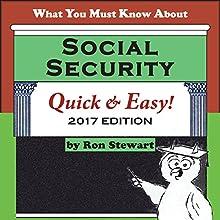 What You Must Know About Social Security Quick & Easy: 2017 Edition | Livre audio Auteur(s) : Ron Stewart Narrateur(s) : Sam Slydell