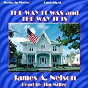The Way It Was and the Way It Is | [James A. Nelson]