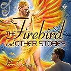 The Firebird and Other Stories Hörbuch von R. Cooper Gesprochen von: Robert Nieman