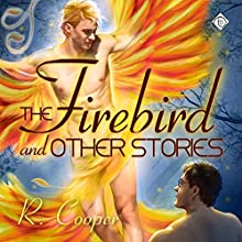 The Firebird and Other Stories | Livre audio Auteur(s) : R. Cooper Narrateur(s) : Robert Nieman