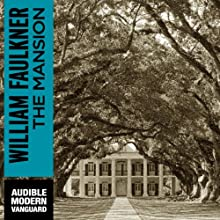 The Mansion: A Novel of the Snopes Family (       UNABRIDGED) by William Faulkner Narrated by Joe Barrett