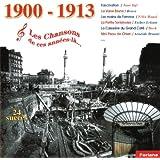 1900-1913, Les chansons de ces années-là (24 succès)