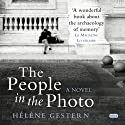 The People in the Photo Audiobook by Hélène Gestern Narrated by Jeremy Swift, Anna Bentinck, Penelope Rawlins, David Roper