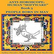People Born in May: Anti-Horoscope: Human