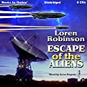 Escape of the Aliens Audiobook by Loren Robinson Narrated by Gene Engene