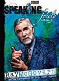 Speaking Freely, Vol. 3: Ray McGovern on the Corruption of U.S. Intelligence