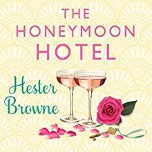 The Honeymoon Hotel Audiobook by Hester Browne Narrated by Jessica Anne Ball