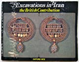 Excavations in Iran: The British Contribution (0950255211) by T. Burton-Brown