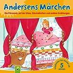 Andersens Märchen: Die Prinzessin auf der Erbse, Däumelinchen und andere Erzählungen   Hans Christian Andersen
