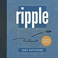 Ripple: A Field Manual for Leadership That Works Audiobook by Chris Hutchinson Narrated by Diana Hutchinson, Chris Hutchinson