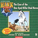The Case of the One-Eyed Killer Stud Horse (       UNABRIDGED) by John R. Erickson Narrated by John R. Erickson