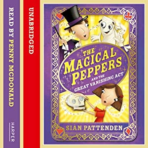 The Magical Peppers and the Great Vanishing Act: Peppers, Book 3 | [Sian Pattenden]